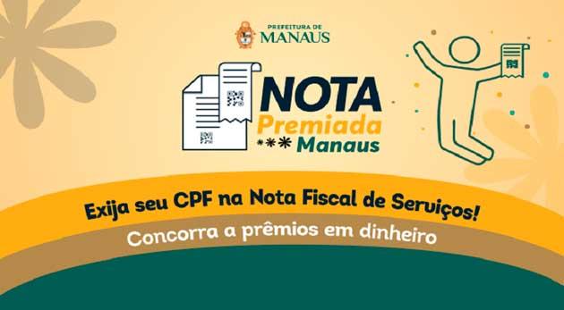 A campanha Nota Premiada Manaus foi lançada pelo prefeito Arthur Virgílio Neto.